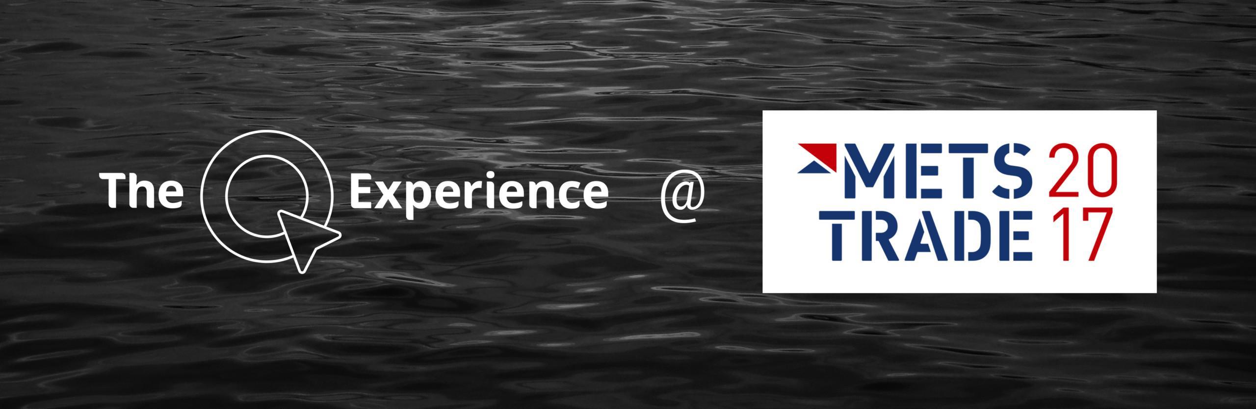 Q Experience at METSTRADE 2017